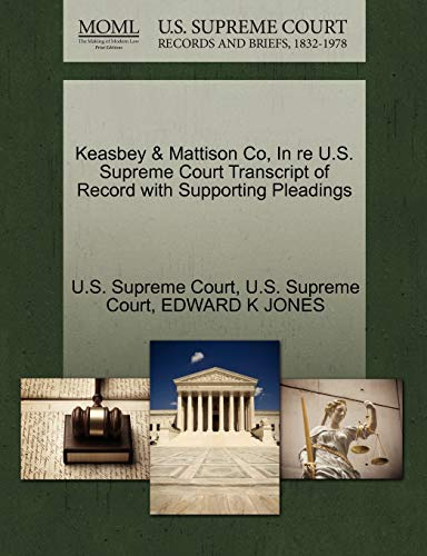 Keasbey & Mattison Co, in Re U.S. Supreme Court Transcript of Record with Supporting Pleadings
