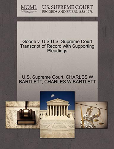 Goode V. U S U.S. Supreme Court Transcript of Record with Supporting Pleadings