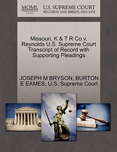 Missouri, K & T R Co V. Reynolds U.S. Supreme Court Transcript of Record with Supporting Pleadings