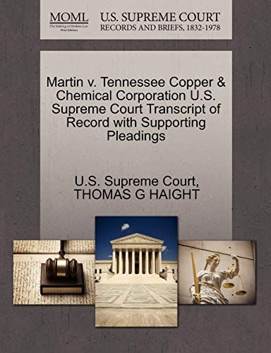 Martin V. Tennessee Copper & Chemical Corporation U.S. Supreme Court Transcript of Record with Supporting Pleadings