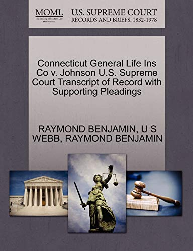 Connecticut General Life Ins Co V. Johnson U.S. Supreme Court Transcript of Record with Supporting Pleadings