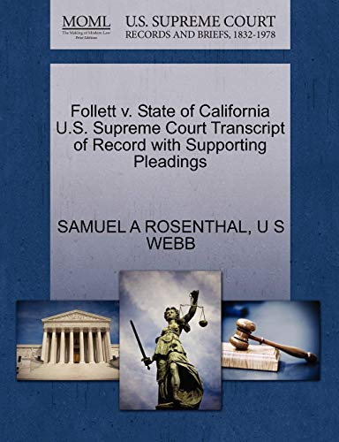 Follett V. State of California U.S. Supreme Court Transcript of Record with Supporting Pleadings