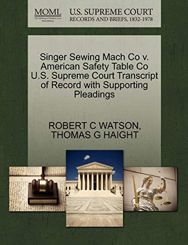 Singer Sewing Mach Co V. American Safety Table Co U.S. Supreme Court Transcript of Record with Supporting Pleadings