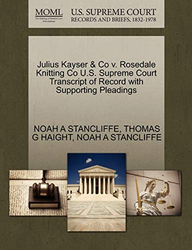 Julius Kayser & Co V. Rosedale Knitting Co U.S. Supreme Court Transcript of Record with Supporting Pleadings