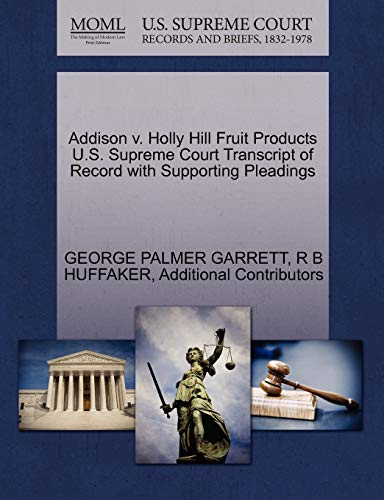 Addison V. Holly Hill Fruit Products U.S. Supreme Court Transcript of Record with Supporting Pleadings