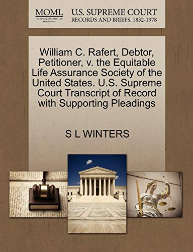 William C. Rafert, Debtor, Petitioner, V. the Equitable Life Assurance Society of the United States. U.S. Supreme Court Transcript of Record with Supporting Pleadings