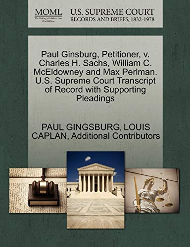 Paul Ginsburg, Petitioner, V. Charles H. Sachs, William C. McEldowney and Max Perlman. U.S. Supreme Court Transcript of Record with Supporting Pleadings