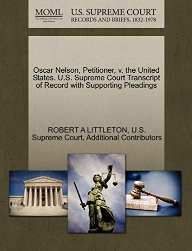 Oscar Nelson, Petitioner, V. the United States. U.S. Supreme Court Transcript of Record with Supporting Pleadings