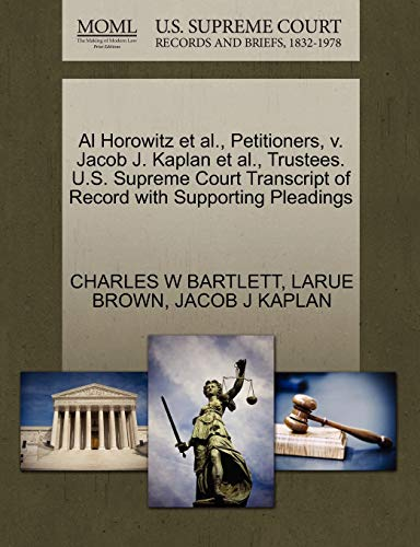 Al Horowitz Et Al., Petitioners, V. Jacob J. Kaplan Et Al., Trustees. U.S. Supreme Court Transcript of Record with Supporting Pleadings