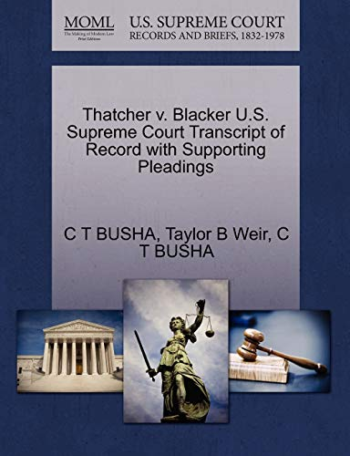 Thatcher V. Blacker U.S. Supreme Court Transcript of Record with Supporting Pleadings