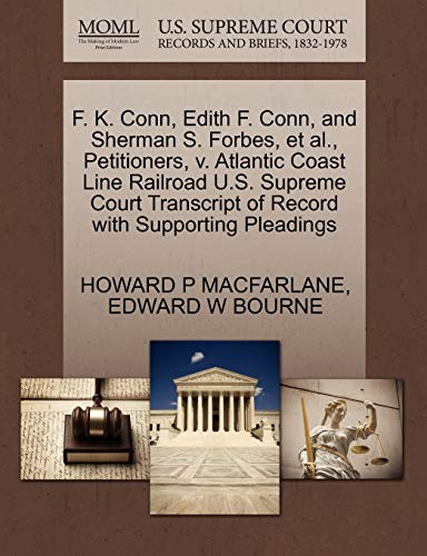 F. K. Conn, Edith F. Conn, and Sherman S. Forbes, et al., Petitioners, V. Atlantic Coast Line Railroad U.S. Supreme Court Transcript of Record with Supporting Pleadings
