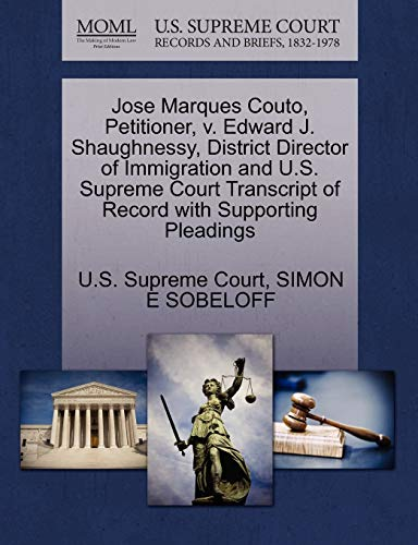 Jose Marques Couto, Petitioner, V. Edward J. Shaughnessy, District Director of Immigration and U.S. Supreme Court Transcript of Record with Supporting Pleadings