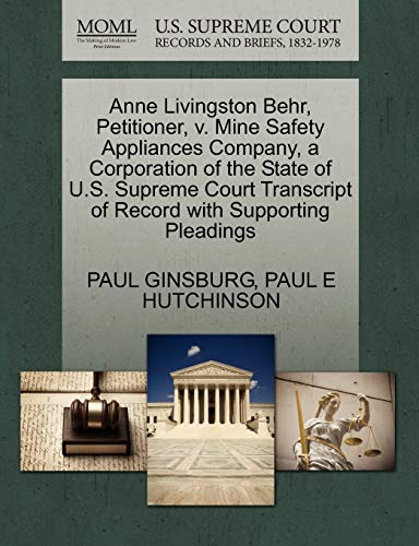 Anne Livingston Behr, Petitioner, V. Mine Safety Appliances Company, a Corporation of the State of U.S. Supreme Court Transcript of Record with Supporting Pleadings