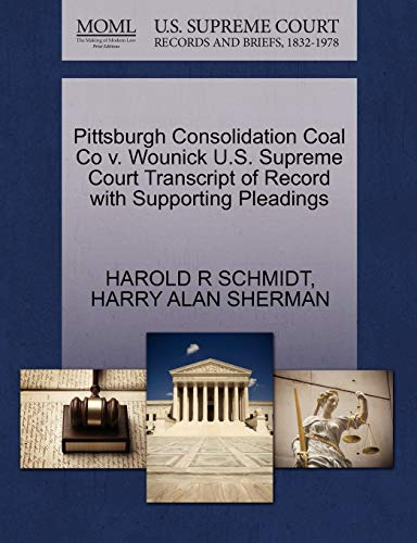 Pittsburgh Consolidation Coal Co V. Wounick U.S. Supreme Court Transcript of Record with Supporting Pleadings