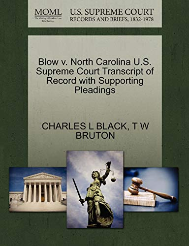 Blow V. North Carolina U.S. Supreme Court Transcript of Record with Supporting Pleadings