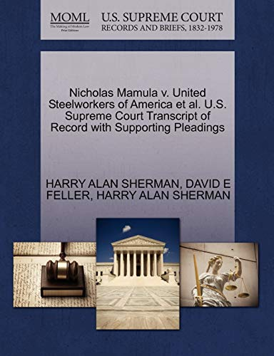 Nicholas Mamula V. United Steelworkers of America Et Al. U.S. Supreme Court Transcript of Record with Supporting Pleadings
