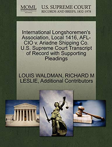 International Longshoremen's Association, Local 1416, AFL-CIO V. Ariadne Shipping Co. U.S. Supreme Court Transcript of Record with Supporting Pleadings