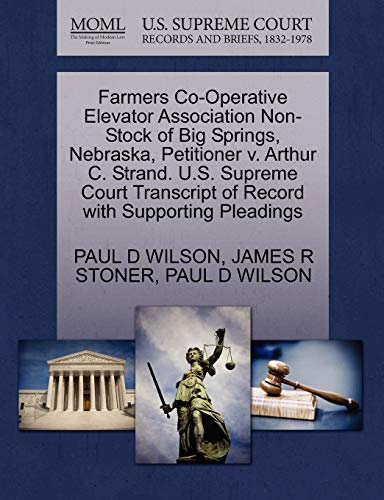 Farmers Co-Operative Elevator Association Non-Stock of Big Springs, Nebraska, Petitioner V. Arthur C. Strand. U.S. Supreme Court Transcript of Record with Supporting Pleadings