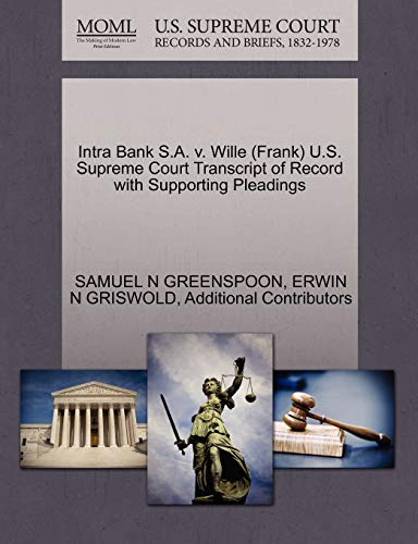 Intra Bank S.A. V. Wille (Frank) U.S. Supreme Court Transcript of Record with Supporting Pleadings