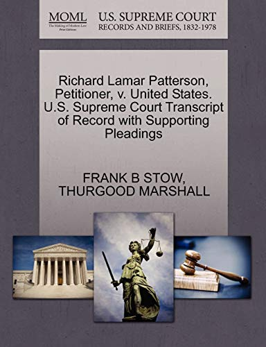 Richard Lamar Patterson, Petitioner, V. United States. U.S. Supreme Court Transcript of Record with Supporting Pleadings