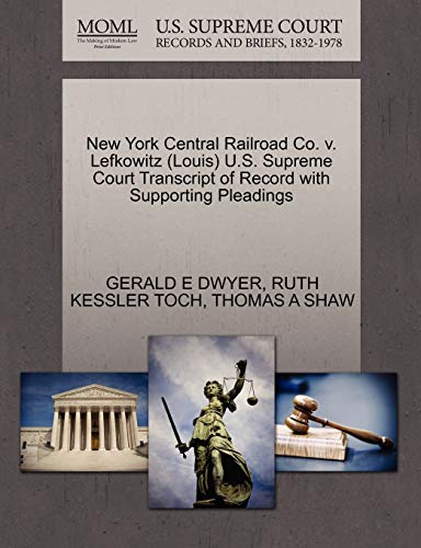 New York Central Railroad Co. V. Lefkowitz (Louis) U.S. Supreme Court Transcript of Record with Supporting Pleadings