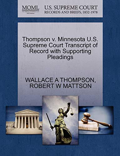 Thompson V. Minnesota U.S. Supreme Court Transcript of Record with Supporting Pleadings