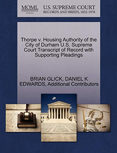 Thorpe V. Housing Authority of the City of Durham U.S. Supreme Court Transcript of Record with Supporting Pleadings