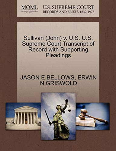 Sullivan (John) V. U.S. U.S. Supreme Court Transcript of Record with Supporting Pleadings