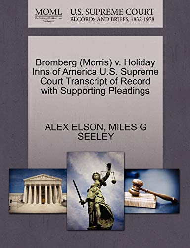 Bromberg (Morris) V. Holiday Inns of America U.S. Supreme Court Transcript of Record with Supporting Pleadings