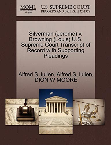 Silverman (Jerome) V. Browning (Louis) U.S. Supreme Court Transcript of Record with Supporting Pleadings