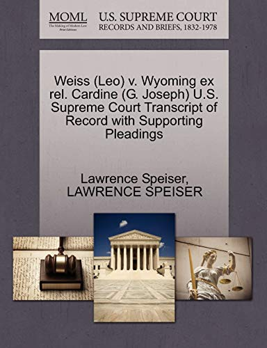 Weiss (Leo) V. Wyoming Ex Rel. Cardine (G. Joseph) U.S. Supreme Court Transcript of Record with Supporting Pleadings