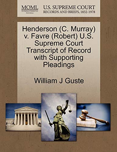Henderson (C. Murray) V. Favre (Robert) U.S. Supreme Court Transcript of Record with Supporting Pleadings