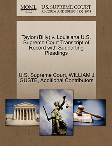 Taylor (Billy) V. Louisiana U.S. Supreme Court Transcript of Record with Supporting Pleadings