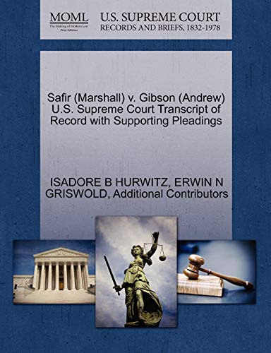 Safir (Marshall) V. Gibson (Andrew) U.S. Supreme Court Transcript of Record with Supporting Pleadings