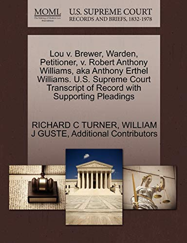Lou V. Brewer, Warden, Petitioner, V. Robert Anthony Williams, Aka Anthony Erthel Williams. U.S. Supreme Court Transcript of Record with Supporting Pleadings