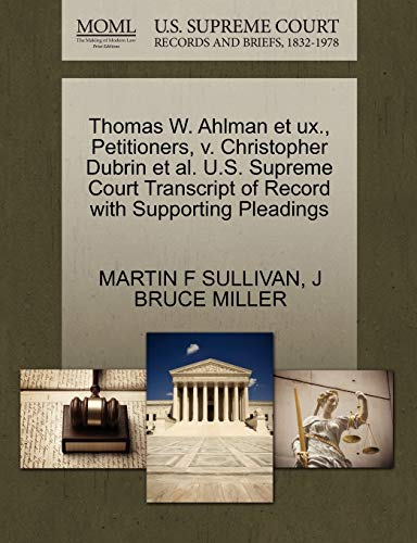Thomas W. Ahlman Et Ux., Petitioners, V. Christopher DuBrin Et Al. U.S. Supreme Court Transcript of Record with Supporting Pleadings