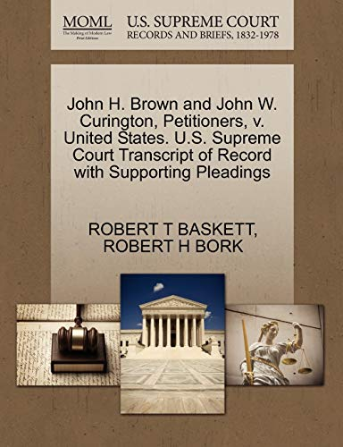John H. Brown and John W. Curington, Petitioners, V. United States. U.S. Supreme Court Transcript of Record with Supporting Pleadings