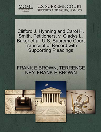 Clifford J. Hynning and Carol H. Smith, Petitioners, V. Gladys L. Baker Et Al. U.S. Supreme Court Transcript of Record with Supporting Pleadings