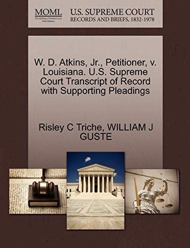 W. D. Atkins, JR., Petitioner, V. Louisiana. U.S. Supreme Court Transcript of Record with Supporting Pleadings