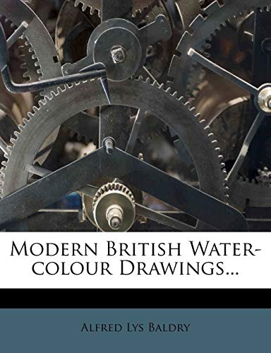 Modern British Water-Colour Drawings...