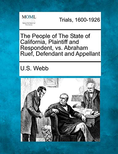 The People of the State of California, Plaintiff and Respondent, vs. Abraham Ruef, Defendant and Appellant