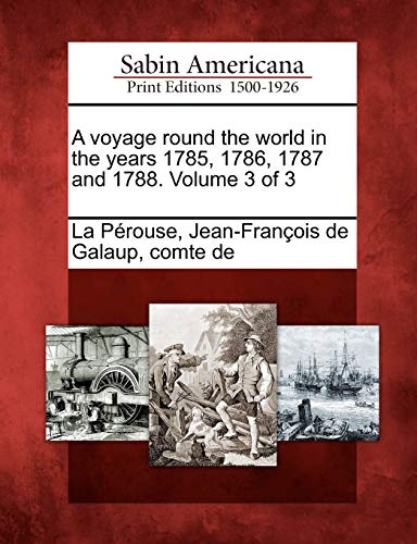 A Voyage Round the World in the Years 1785, 1786, 1787 and 1788. Volume 3 of 3