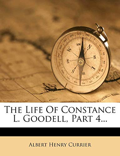 The Life of Constance L. Goodell, Part 4...