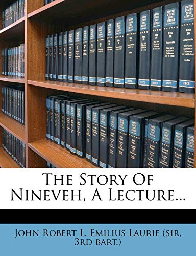 The Story of Nineveh, a Lecture...
