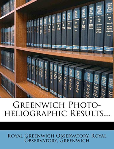 Greenwich Photo-Heliographic Results...