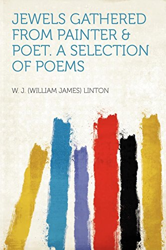 Jewels Gathered from Painter & Poet. a Selection of Poems