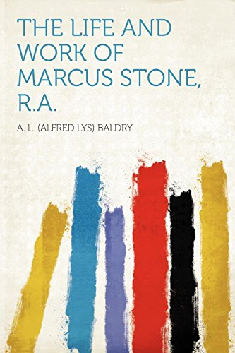 The Life and Work of Marcus Stone, R.A.