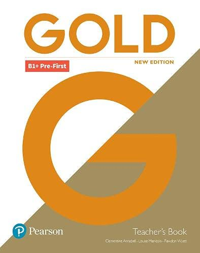 Gold B1+ Pre-First New Edition Teacher's Book with Portal access and Teacher's Resource Disc Pack