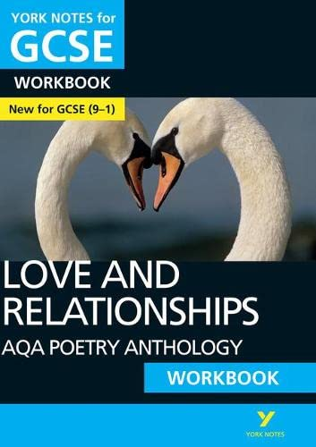York Notes for GCSE (9-1): Love and Relationships AQA Anthology WORKBOOK - The ideal way to catch up, test your knowledge and feel ready for 2021 assessments and 2022 exams