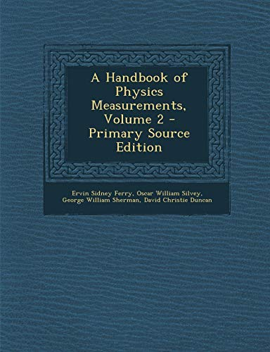 A Handbook of Physics Measurements, Volume 2